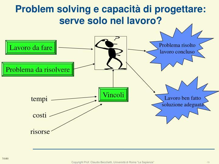 Problem solving e capacità di progettare: