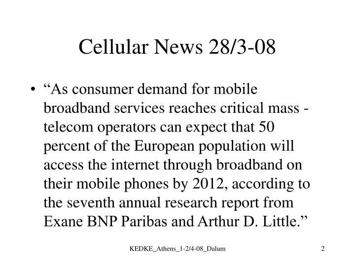 Cellular news 28 3 08