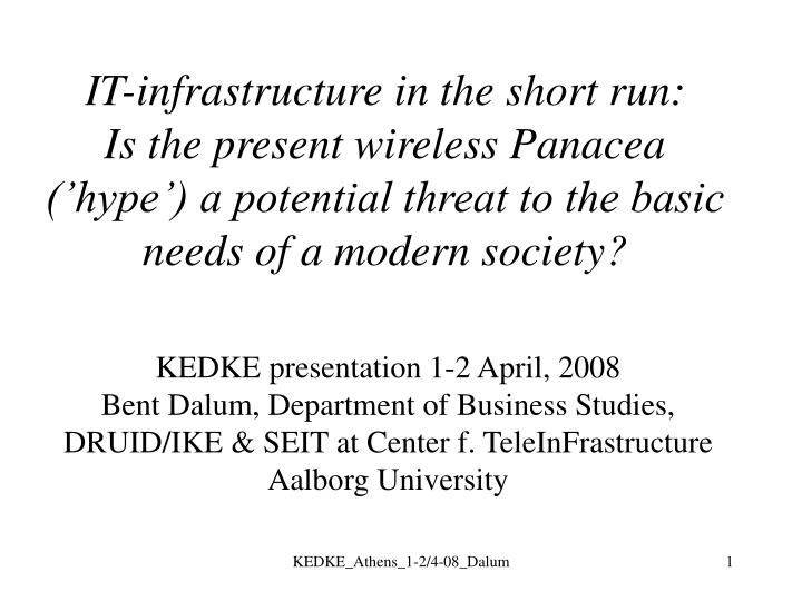 IT-infrastructure in the short run: