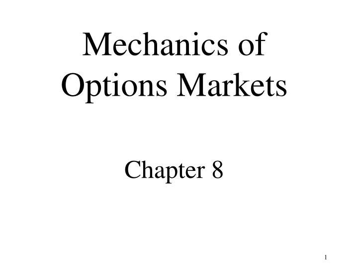 mechanics of options markets chapter 8