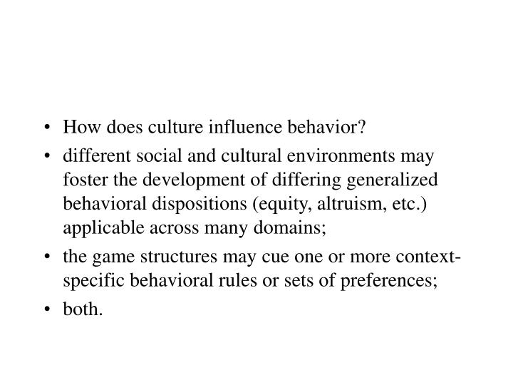 How does culture influence behavior?