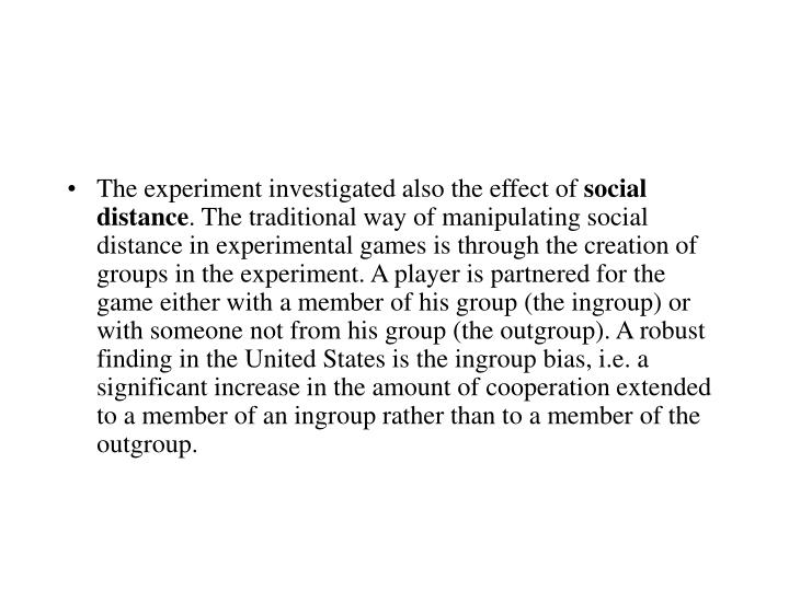 The experiment investigated also the effect of