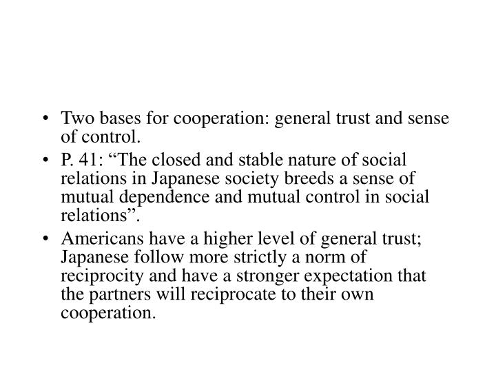 Two bases for cooperation: general trust and sense of control.