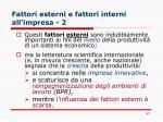 fattori esterni e fattori interni all impresa 2