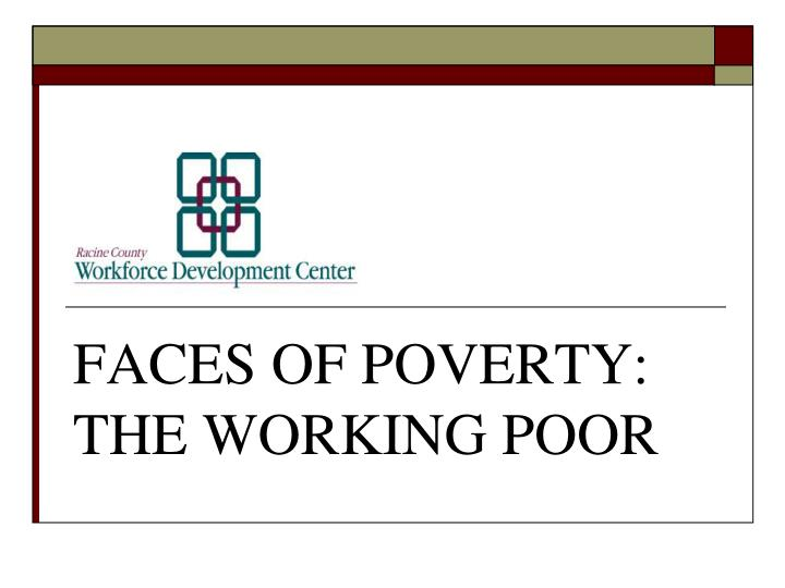 faces of poverty the working poor n.