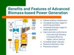 benefits and features of advanced biomass based power generation
