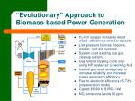 evolutionary approach to biomass based power generation
