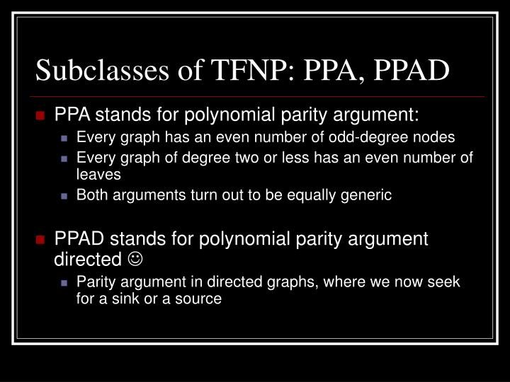 Subclasses of TFNP: PPA, PPAD