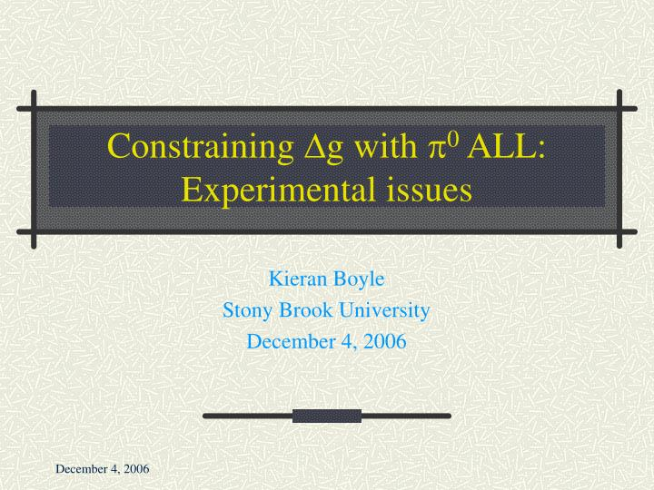 Constraining d g with p 0 all experimental issues