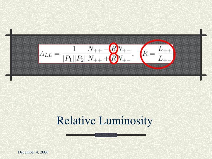 Relative Luminosity