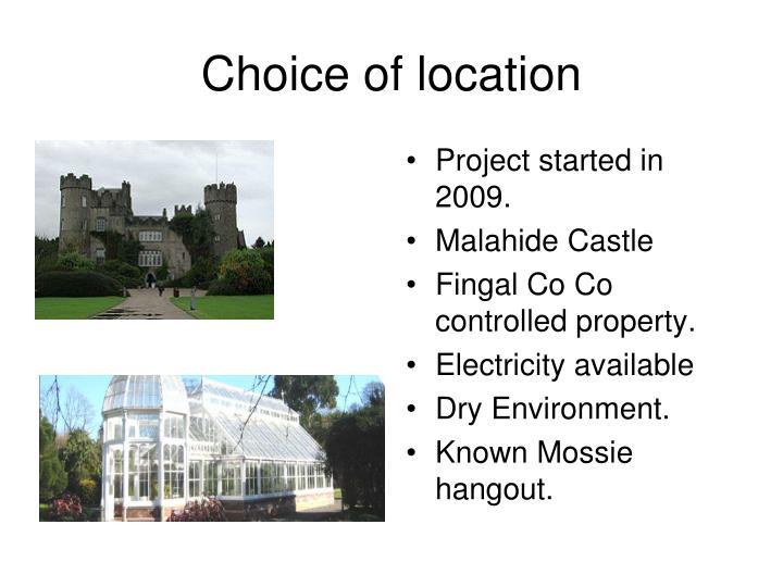 Choice of location