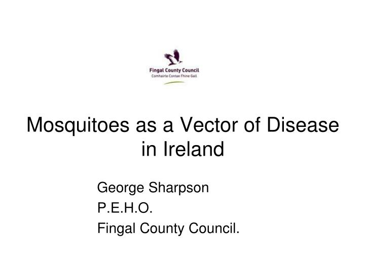 Mosquitoes as a vector of disease in ireland