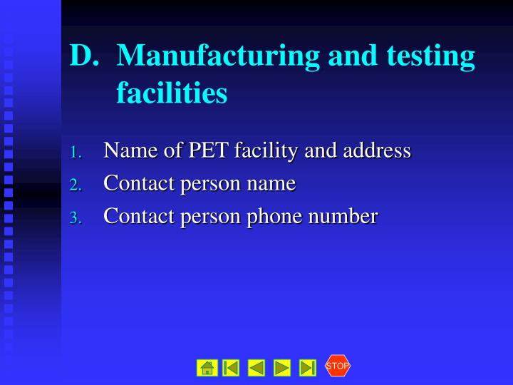 D.	Manufacturing and testing facilities