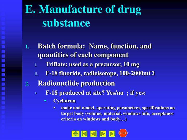 E. Manufacture of drug substance