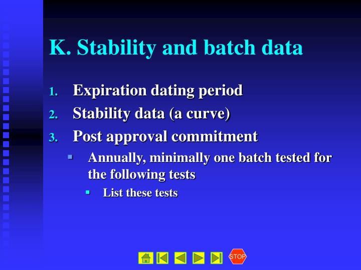 K. Stability and batch data