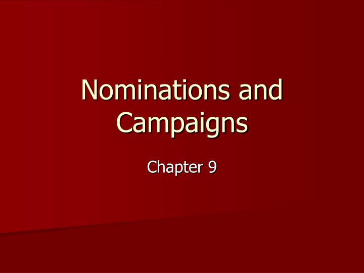 nominations and campaigns n.