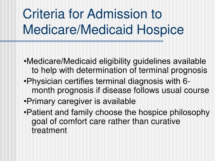 Criteria for Admission to Medicare/Medicaid Hospice