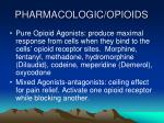 pharmacologic opioids