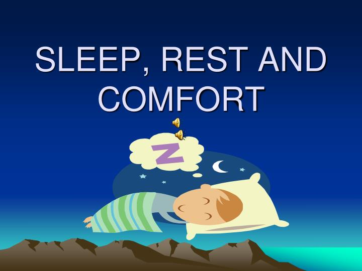 sleep rest and comfort n.