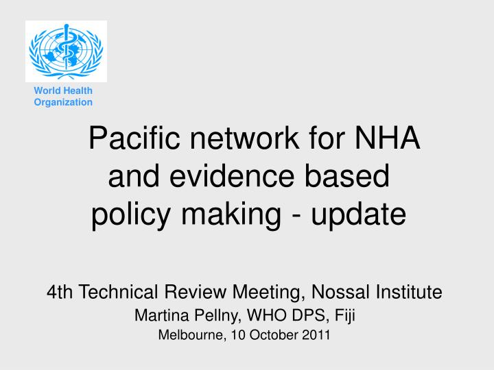 pacific network for nha and evidence based policy making update n.