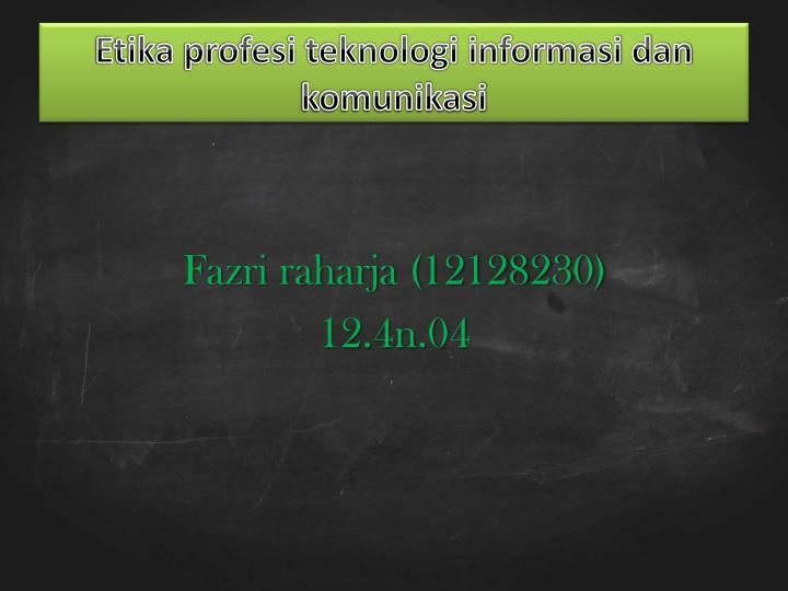 etika profesi teknologi informasi dan komunikasi n.