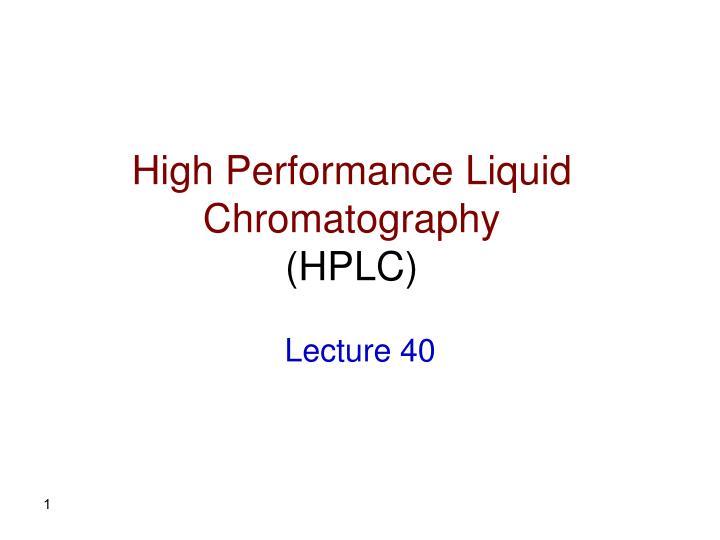 PPT - High Performance Liquid Chromatography (HPLC