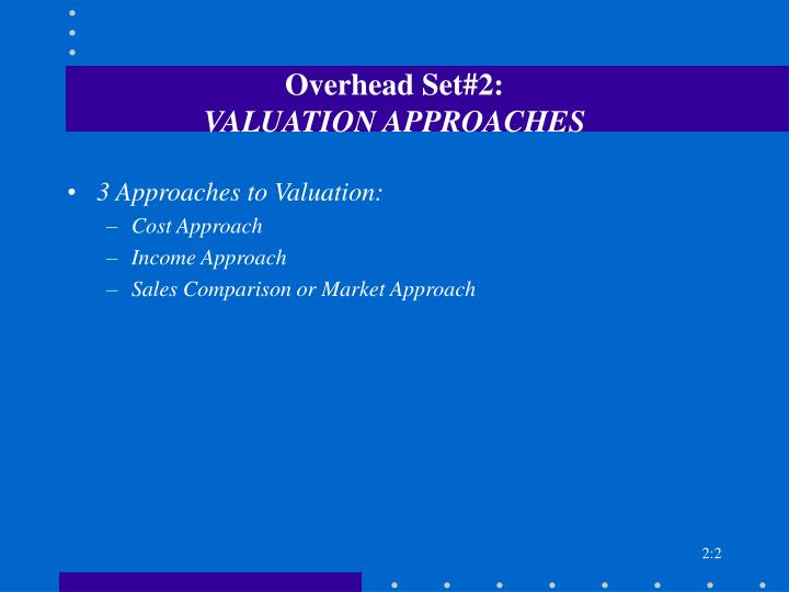 Overhead set 2 valuation approaches