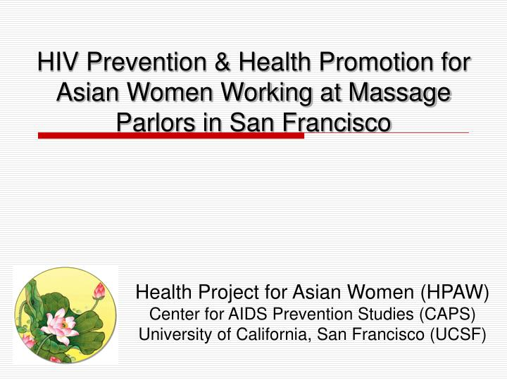 hiv prevention health promotion for asian women working at massage parlors in san francisco