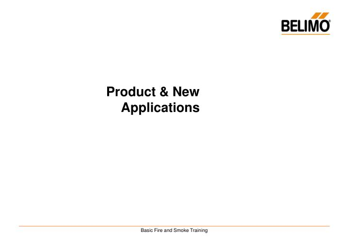 Product & New Applications