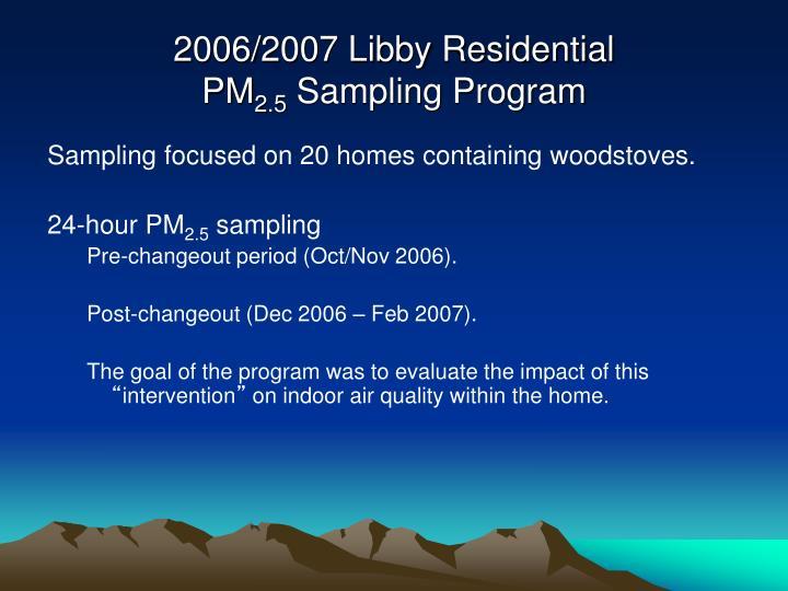 2006/2007 Libby Residential