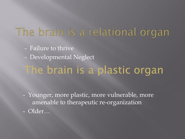 The brain is a relational organ