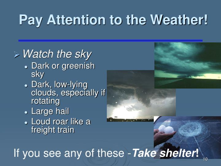 Pay Attention to the Weather!
