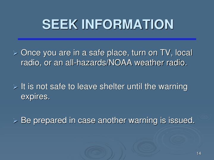 SEEK INFORMATION