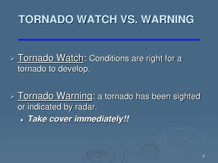 TORNADO WATCH VS. WARNING
