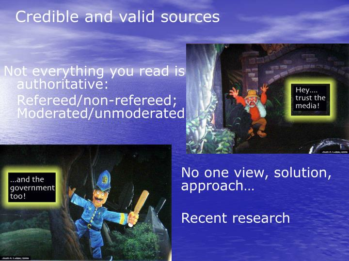 Credible and valid sources