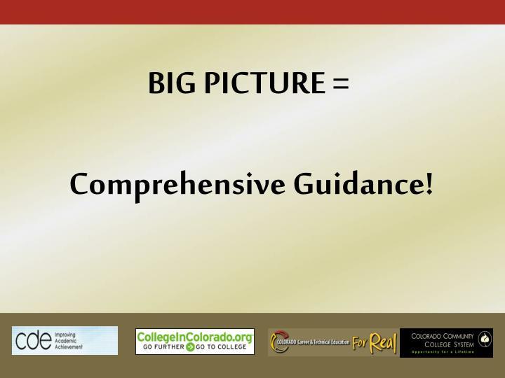 BIG PICTURE =