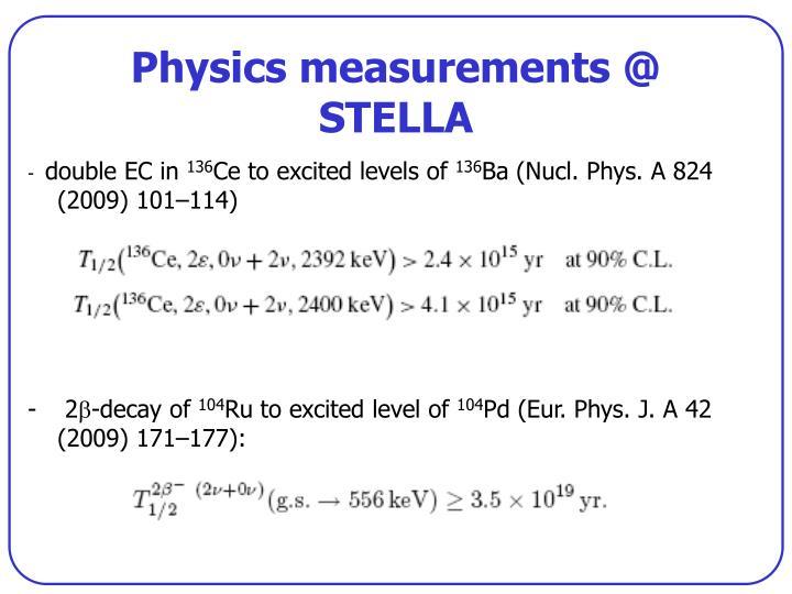 Physics measurements @ STELLA
