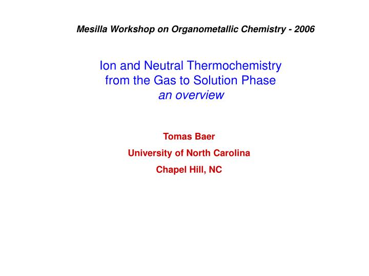 ion and neutral thermochemistry from the gas to solution phase an overview n.