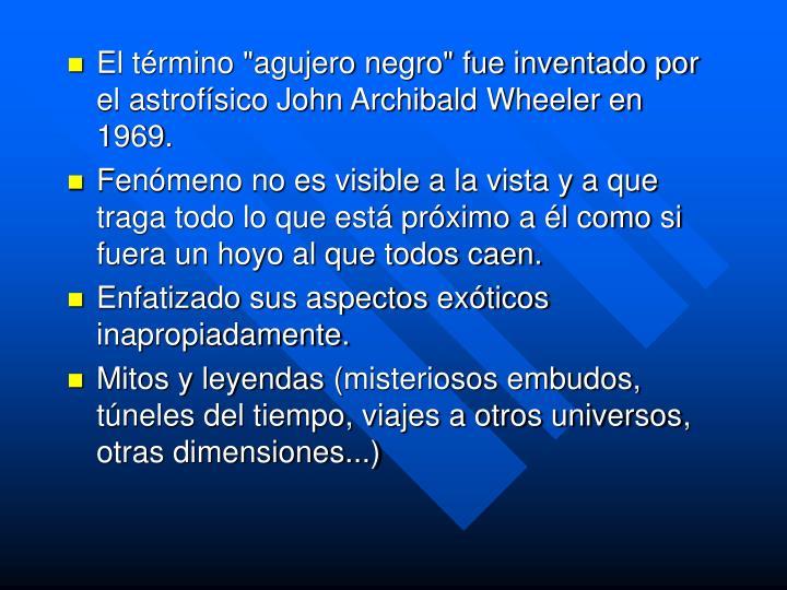 """El término """"agujero negro"""" fue inventado por el astrofísico John Archibald Wheeler en 1969"""