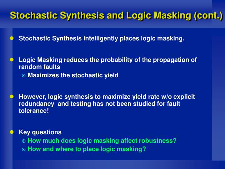 Stochastic Synthesis and Logic Masking (cont.)