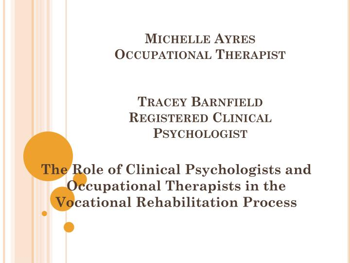 michelle ayres occupational therapist tracey barnfield registered clinical psychologist n.