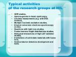 typical activities of the research groups at hil