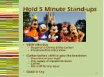 hold 5 minute stand ups