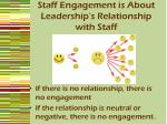 staff engagement is about leadership s relationship with staff