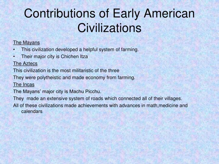 Contributions of Early American Civilizations