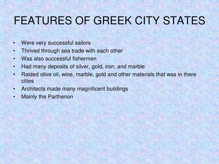 FEATURES OF GREEK CITY STATES