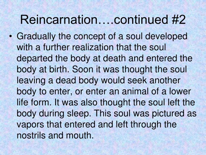 Reincarnation….continued #2
