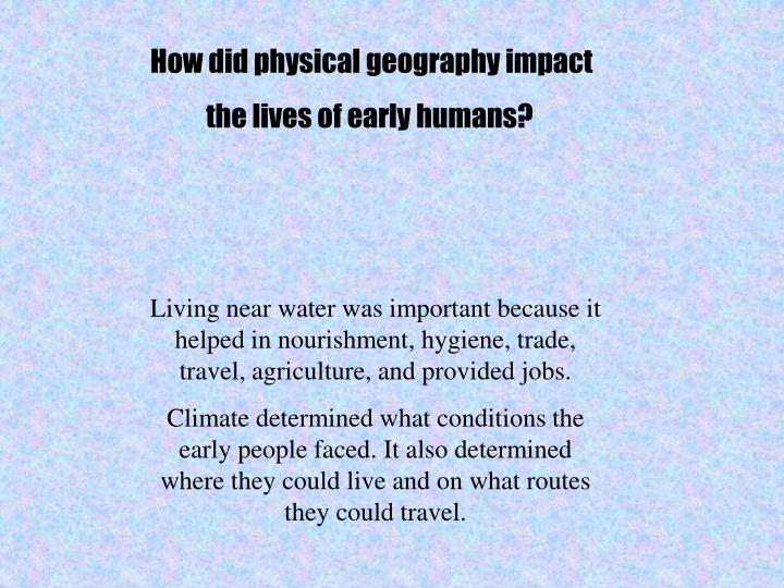 How did physical geography impact