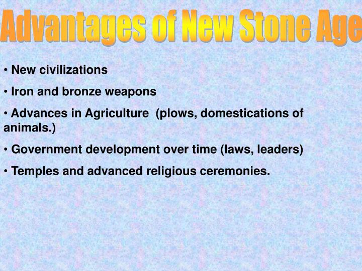 Advantages of New Stone Age