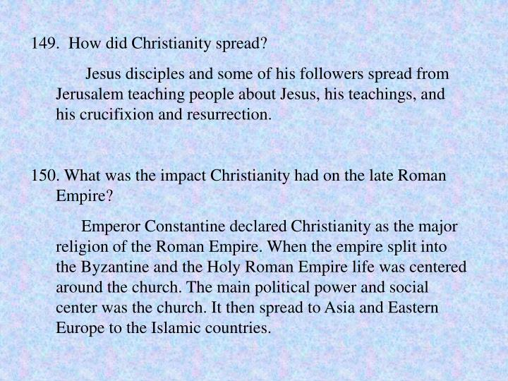 149.  How did Christianity spread?